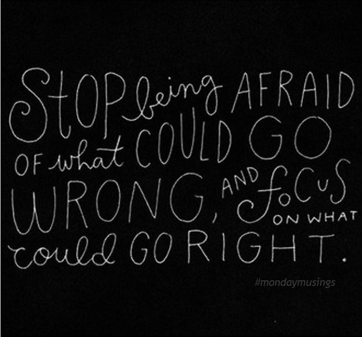 stop being afraid quote