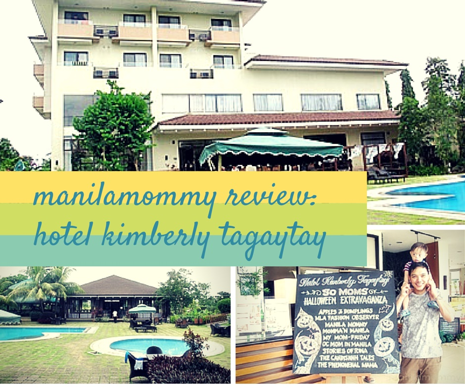 Hotel Kimberly Tagaytay Review Manilamommy