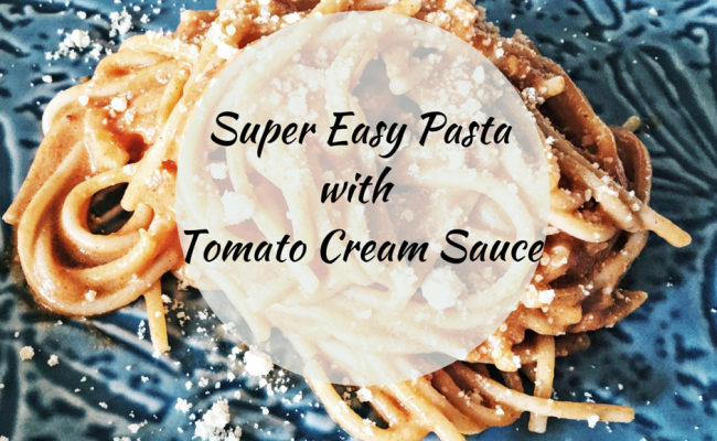 Super Easy 10 Minute Dish: Pasta with Tomato Cream Sauce