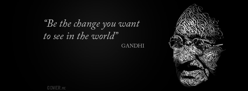 gandhi-be-the-change-you-want-to-see-in-the-world